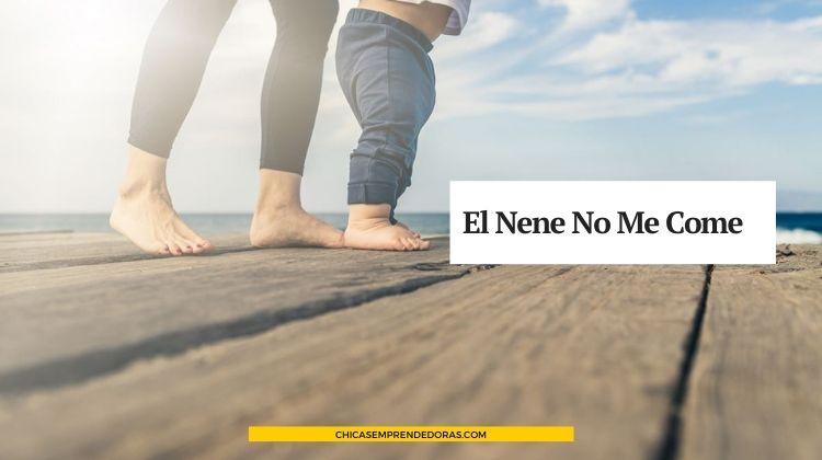 El Nene No Me Come: Ser Madres y Padres