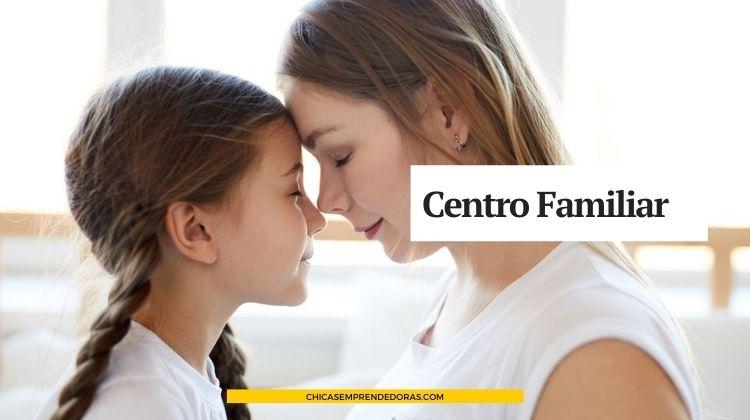 Centro Familiar: Fortalecer Vínculos Familiares