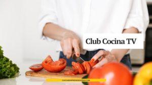 Club Cocina TV: Recetas en Video
