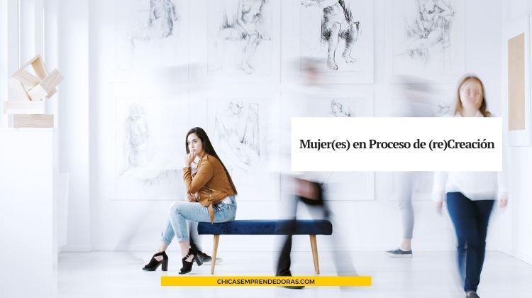 Mujer(es) en Proceso de (re)Creación: Lenguaje Femenino en las Artes