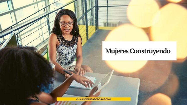 Mujeres Construyendo: Mujeres en Red