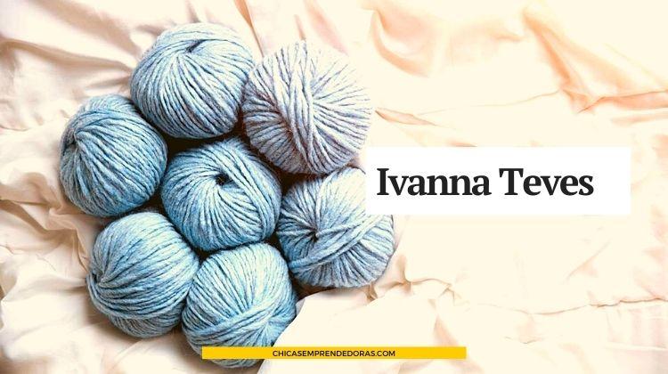 Ivanna Teves: Diseños Tejidos a Mano