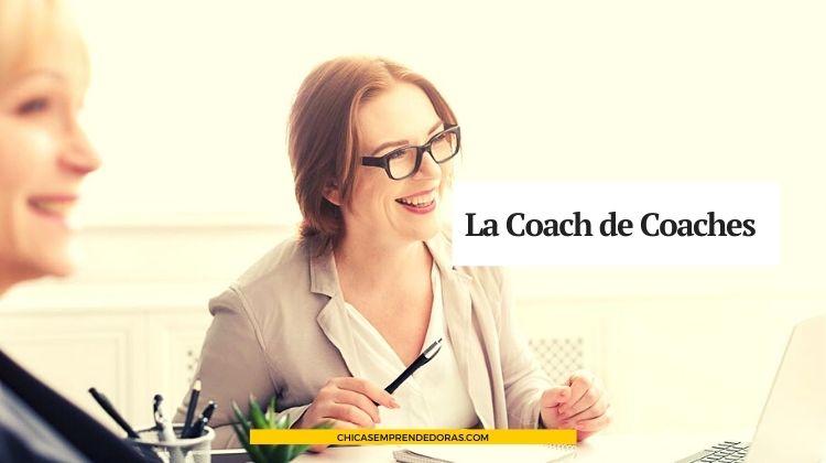 La Coach de Coaches: Estrategias para Hacer Crecer Su Negocio