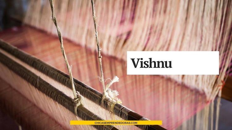Vishnu: Tejido en Telar