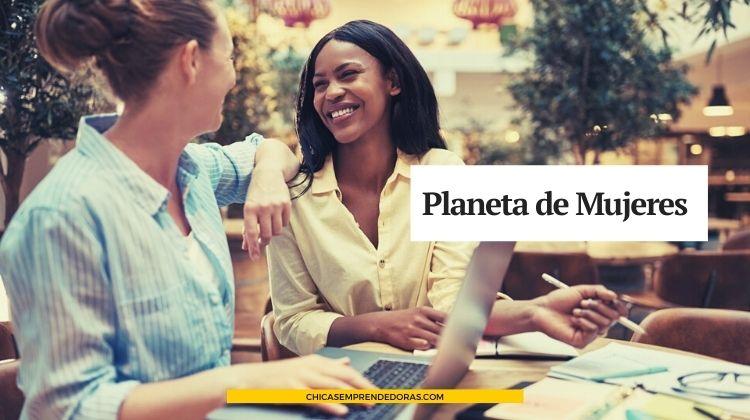 Planeta de Mujeres: Red Social que Ayuda a las Mujeres a Cumplir Sueños