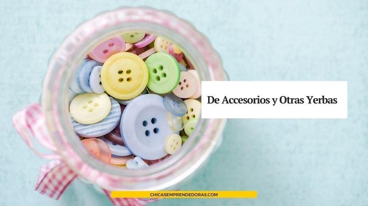De Accesorios y Otras Yerbas: Accesorios