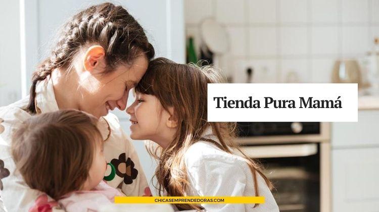 Tienda Pura Mamá: Todo Para la Mamá y el Bebé