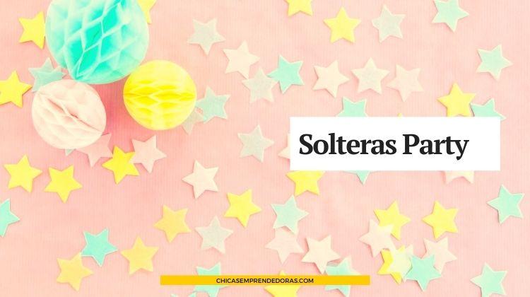 Solteras Party: Despedidas de Solteras y Solteros