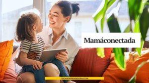 Mamáconectada: Padres e Hijos Disfrutando de la Tecnología
