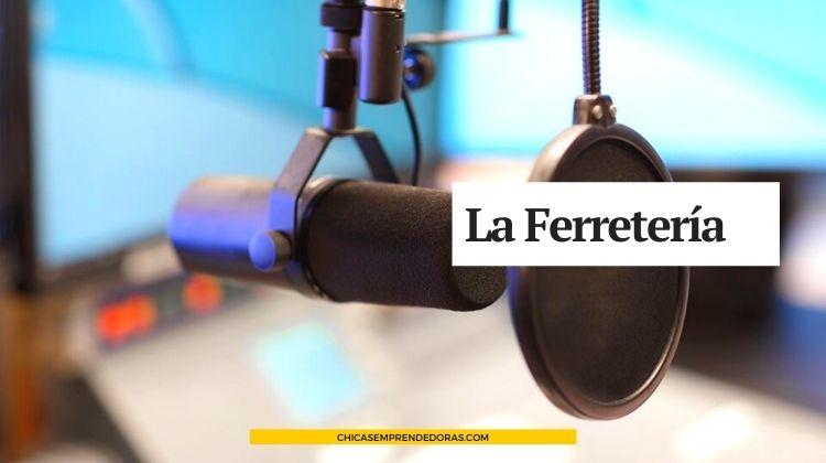 La Ferretería: Programa de Radio para Emprendedores Culturales