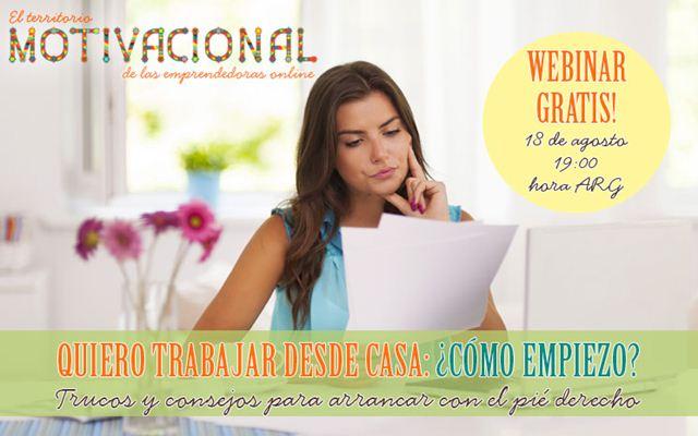 "Motivacional Webinar Gratuito para Emprendedoras ""Trabajo Desde Casa"" - Agosto 2016"