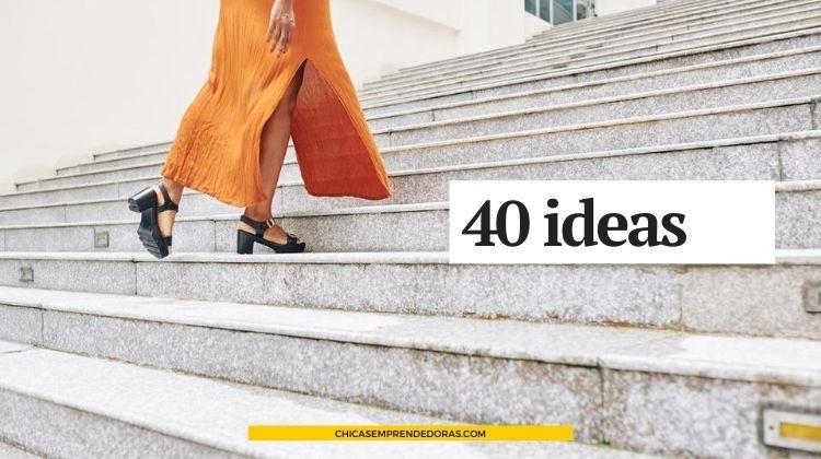 40 Ideas Discutibles Para Dar el Primer Paso y Emprender